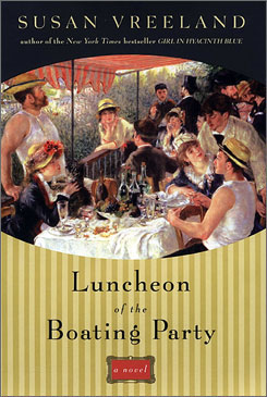 Susan Vreeland paints a lovely portrait of the artist Auguste Renoir in Luncheon of the Boating Party.