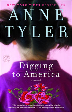"Anne Tyler's Digging to America is a ""fascinating"" look at adoption."