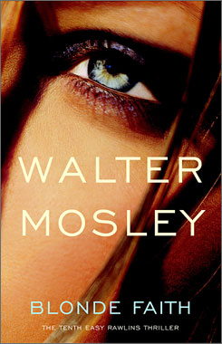 Could Blonde Faith be Walter Mosley's last Easy Rawlins book?