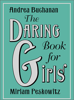 The Daring Guide for Girls came about after the Boys' version became a best-seller.