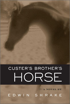Edwin Shrake takes on the waning days of the Civil War in Custer's Brother's Horse.