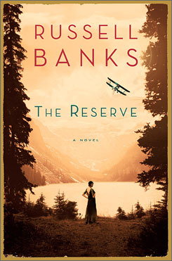 Russell Banks, master of the blue-collar novel, penned The Reserve.