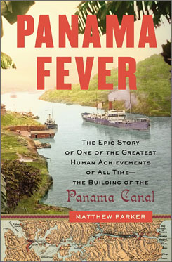 Matthew Parker puts a different spin on the construction of the Panama Canal.