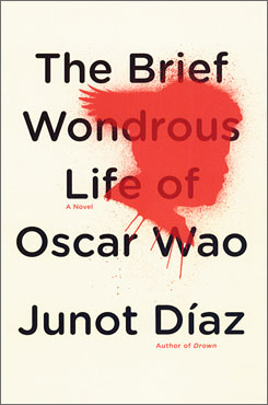 Junot Diaz crafts the story of an overweight nerd in The Brief Wondrous Life of Oscar Wao.