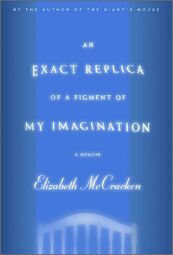 Elizabeth McCracken recalls rebuilding her life after her first child was stillborn in An Exact Replica of a Figment of My Imagination.