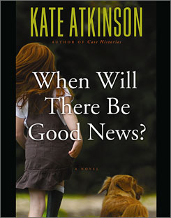 A doctor goes missing in Kate Atkinson's When Will There Be Good News?