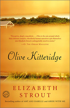 Olive Kitteridge by Elizabeth Strout is now out in paperback.
