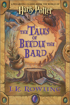 The Tales of Beedle the Bard by J.K. Rowling.
