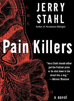 Jerry Stahl's Pain Killers takes readers on a journey through San Quentin and beyond.