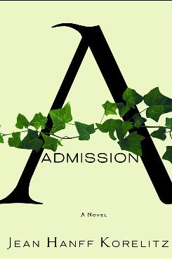 Admission is a novel about an admissions officer at Princeton. Author Jean Hanff Korelitz was once a part-time reader of student applications at the Ivy League school.