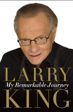 "My Remarkable Journey, out Tuesday, is Larry King's 11 book. He says the autobiography isa ""let-it-all-out"" tale, with ""some embellishment."""
