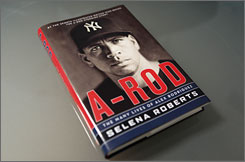 Author Selena Roberts' book A-Rod: The Many Lives of Alex Rodriguez.