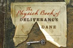 Katherine Howe's The Physick Book of Deliverance Dane mixes the supernatural with the historical.