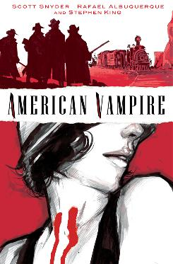 Cover to American Vampire issue #1, a new monthly series available March 2010 from Vertigo featuring stories by Stephen King and Scott Snyder with art by Rafael Albuquerque