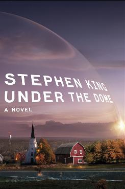 In Stephen King's latest novel, a dome suddenly clamps down over Chester's Mill, Maine.