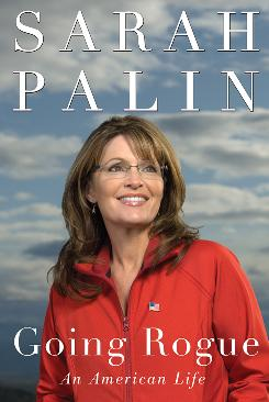Sarah Palin's Going Rogue: An American Life arrives in bookstores Tuesday.