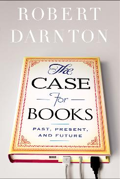 Robert Darnton's The Case for Books is also available as an audiobook and an e-book.