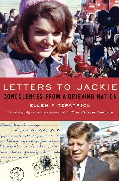 Letters to Jackie is a collection of condolences sent to first lady Jackie Kennedy after the assassination of John F. Kennedy.