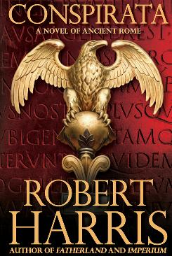 Robert Harris' Conspirata, about the Roman Republic, is the second book in a planned trilogy.