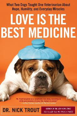 Love is the Best Medicine: A veterinarian shares a story about two very ill dogs.