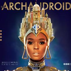 Janelle Monae's The ArchAndriod was released on May 18.