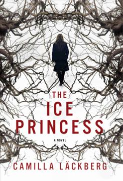 The Ice Princess, by Camilla Lackberg, takes place in Sweden.
