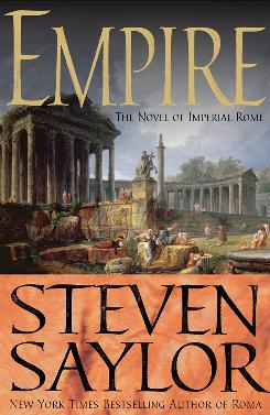 Author Steven Saylor takes a fresh approach to the well-worn subject of Roman history in Empire.