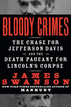 James Swanson dives into the mystery that still surrounds Lincoln's assassination in Bloody Crimes: The Chase for Jefferson Davis and the Death Pageant for Lincoln's Corpse.