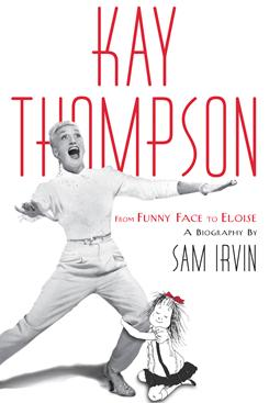 Kay Thompson is most famous as the author of the Eloise books.