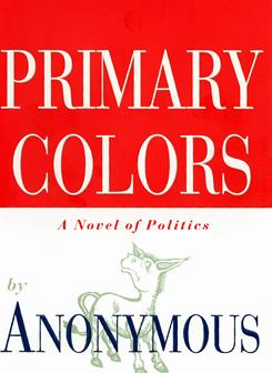 The authorship of Primary Colors invited plenty of speculation in 1996. It was eventually revealed to be journalist Joe Klein.