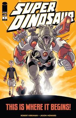 Cover of the first issue of Super Dinosaur, written by Robert Kirkman and drawn by Jason Howard.