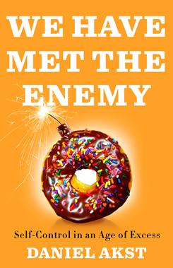 Daniel Akst's We Have Met the Enemy reveals why humankind has always struggled with self-control.