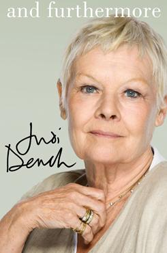 Legendary actress Judi Dench doesn't hold back in her autobiography, And Furthermore.