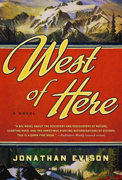 Jonathan Evison's ambitious novel, West of Here, jumps back and forth between centuries, from the end of the 19th century to the early years of the 21st century.