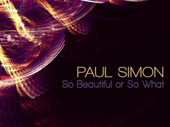 Paul Simon's So Beautiful or So What continues his legacy of stellar music.