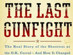 Jeff Guinn's The Last Gunfight delves into the true story of the gunfight at the O.K. Corral.