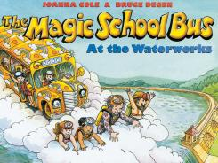 'The Magic School Bus at the Waterworks': It's one of dozens of books in the series, which has been running for 25 years.