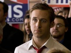 Made of sterner stuff:  Ryan Gosling is once again garnering critical acclaim, this time for his role as an ambitious,  charismatic press secretary for an ambitious, charismatic political candidate (George Clooney).