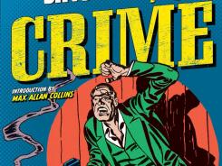 A new book collects some of Joe Simon and Jack Kirby's classic crime stories from the late 1940s.