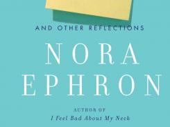 Nora Ephron's comedic memoir 'I Remember Nothing' is now available in paperback.