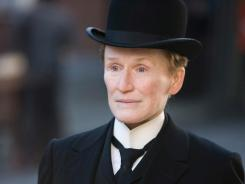 Glenn Close plays Albert Nobbs in the film of the same name.