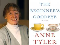 Anne Tyler's 'The Beginner's Goodbye' arrives in stores on Tuesday.