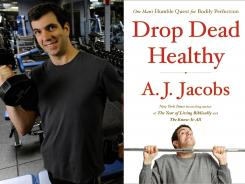 Author A.J. Jacobs completes his literary 'triathlon' with 'Drop Dead Healthy,' his account of trying to be the healthiest man in the world.