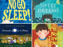 'No Go Sleep!' by Kate Feiffer, illustrated by Jules Feiffer; 'Sweet Dreams' by Rose A. Lewis, illustrated by Jen Corace; 'Seriously, Just Go to Sleep' by Adam Mansbach, illustrated by Ricardo Cortes; 'I'm Not Tired Yet!' by Marianne Richmond