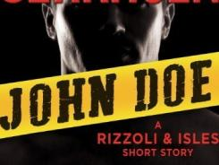 Tess Gerritsen released a $1.99 mini e-book, 'John Doe: A Rizzoli & Isles Short Story,' in advance of the Aug. 28 release of her novel 'Last to Die.'