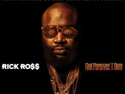 'God Forgives, I Don't' is rapper Rick Ross' fifth solo album in six years.