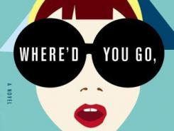 Maria Semple's 'Where'd You Go, Bernadette' is a humorous take on life in Seattle.