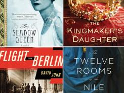 New historical fiction: 'The Shadow Queen,' 'The Kingmaker's Daughter,' 'Flight From Berlin,' and 'The Twelve Rooms of the Nile.'