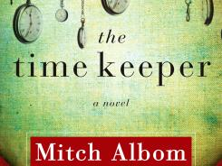 'The Time Keeper' by Mitch Albom comes out Tuesday.