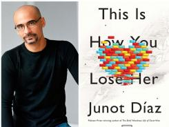 Pulitzer Prize winner Junot Diaz returns to short stories in 'This Is How You Lose Her.'